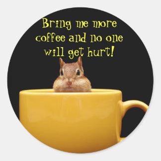 Bring me more coffee.... round sticker