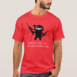 Bring Me My Awesomesauce T-Shirt