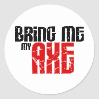 Bring me my Axe (Guitar Month) Classic Round Sticker
