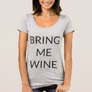 Bring Me Wine T-Shirt