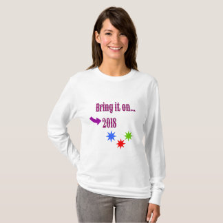 Bring on the New year 2018 T-Shirt