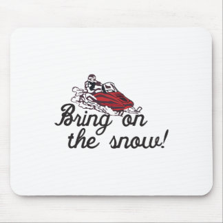 Bring on the Snow Mouse Pad