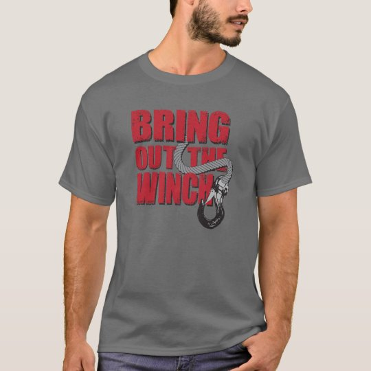 Bring on the Winch T-shirt