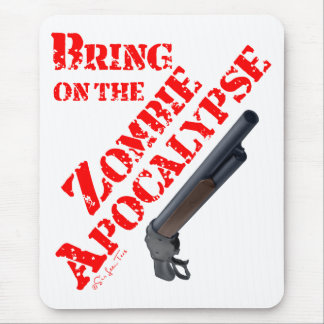 Bring on the Zombie Apocalypse Mouse Mat