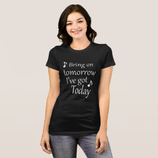 Bring on Tomorrow T-Shirt