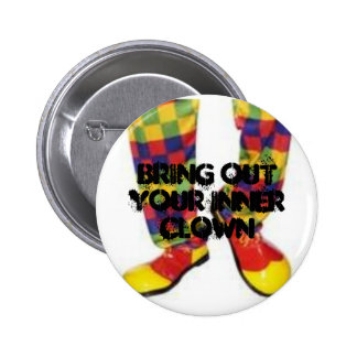 Bring out your inner clown 6 cm round badge