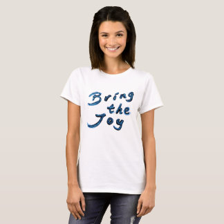 Bring the Joy T-Shirt