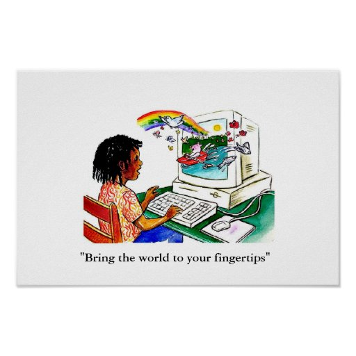 """""""Bring the world to your fingertips"""" Print"""
