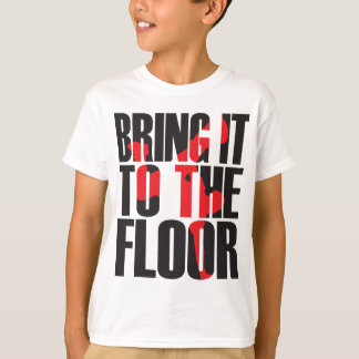 Bring_To_Floor_Blk.ai T Shirts