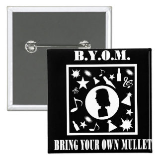Bring Your Own Mullet (B.Y.O.M.) 15 Cm Square Badge