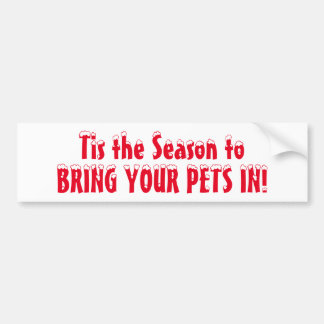 Bring Your Pets In Bumper Sticker