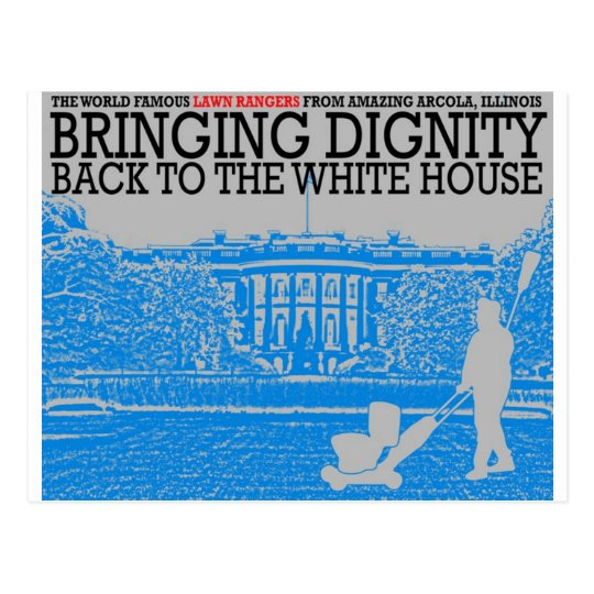 Bringing Dignity Back to the White House Postcard