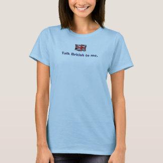 brit flag, Talk British to me. T-Shirt