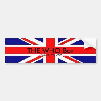brit flag, THE WHO Bar, Annapolis MD 2008 Car Bumper Sticker