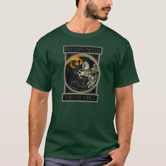 Britain Needs You At Once w/Saint George & Dragon T-Shirt