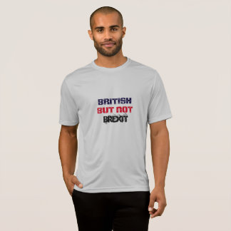 British But Not Brexit T-Shirt