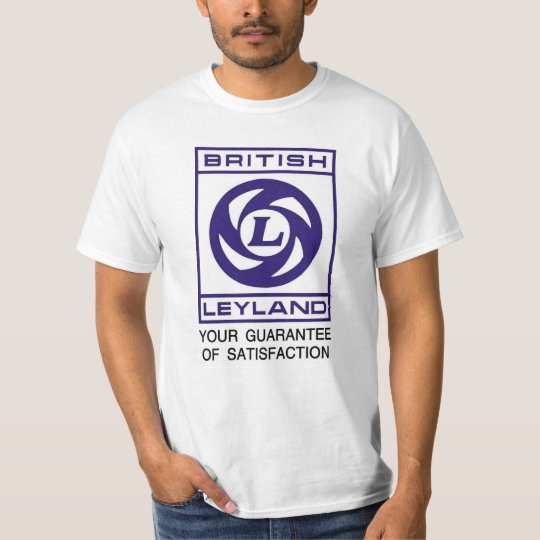 British Leyland - Satisfaction Guarantee T-Shirt