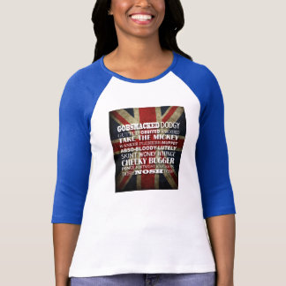 British Slang - Of course I speak English! T-Shirt