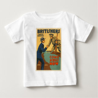 Britishers Come Across Now WWI British Propaganda Infant T-Shirt
