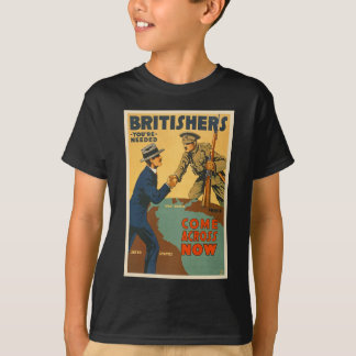 Britishers Come Across Now WWI British Propaganda T-Shirt