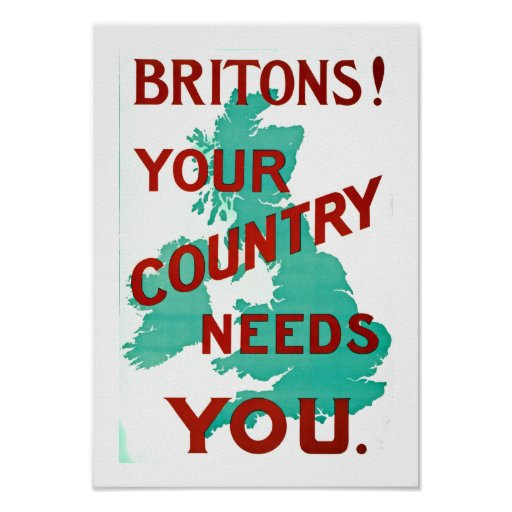 Britons! Your Country Needs You Posters