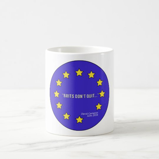 """Brits Don't Quit"" Brexit Classic White Mug"