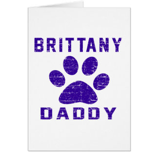Brittany Daddy Gifts Designs Greeting Cards