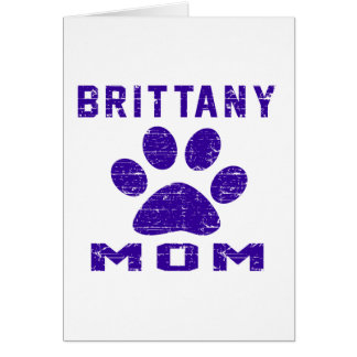 Brittany Mom Gifts Designs Greeting Card
