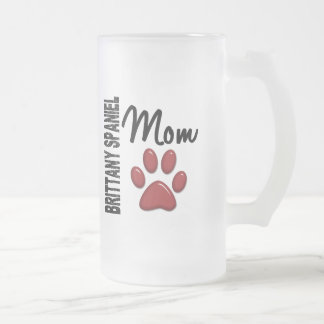 Brittany Spaniel Mom 2 16 Oz Frosted Glass Beer Mug