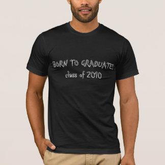 Brn to graduate - class of 2010 T-Shirt