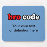 BRO CODE MOUSE PAD