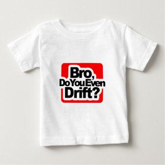 Bro, Do you even drift ? Baby T-Shirt