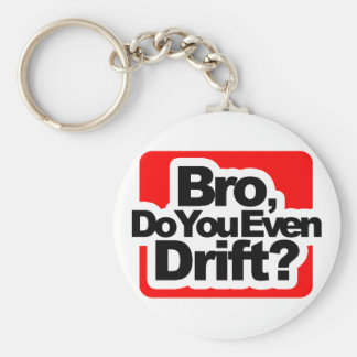 Bro, Do you even drift ? Basic Round Button Key Ring