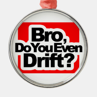 Bro, Do you even drift ? Silver-Colored Round Decoration