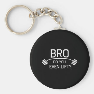 BRO Do You Even Lift? Key Ring