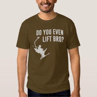 Bro, Do You Even Ski Lift? Tshirts