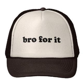 BRO FOR IT TRUCKER HATS