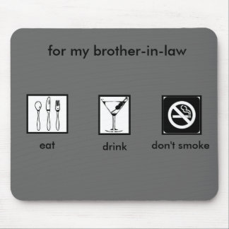 Bro-In-Law Stop Smoking! Mouse Mat