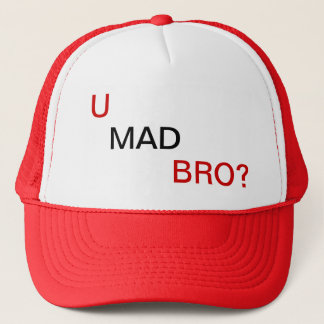 Bro, U mad? Trucker Hat