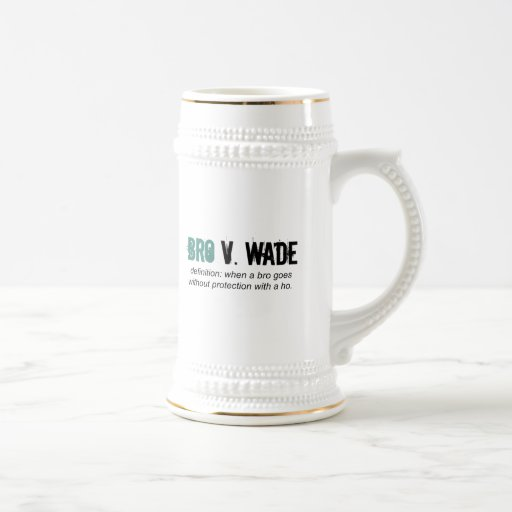 bro v wade mugs