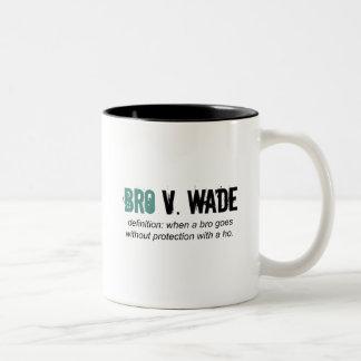 bro v wade Two-Tone mug