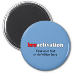 BROACTIVATION copy Magnets