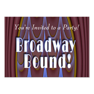 Broadway Bound! 13 Cm X 18 Cm Invitation Card