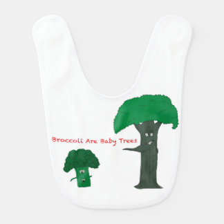 Broccoli are baby trees bib