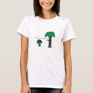 Broccoli are baby trees T-Shirt