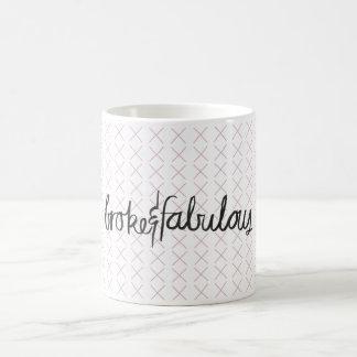Broke & Fabulous mug