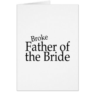 Broke Father of the Bride 2 Greeting Card