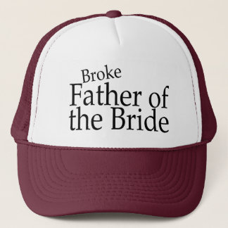 Broke Father of the Bride 2 Trucker Hat