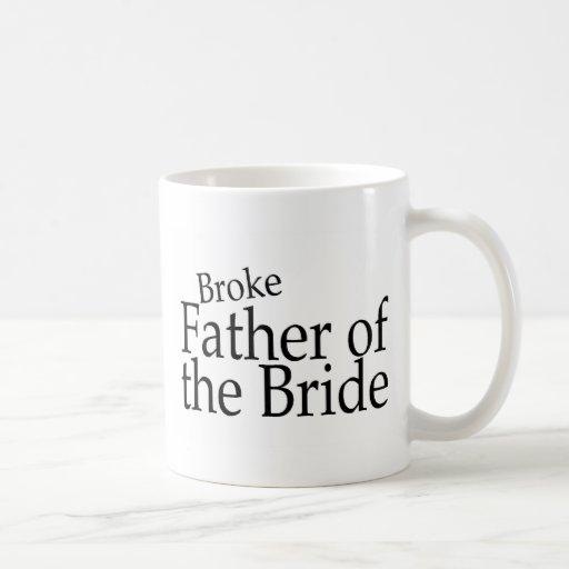 Broke Father of the Bride Coffee Mugs