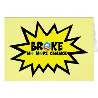 Broke,no more change anti Obama Greeting Card